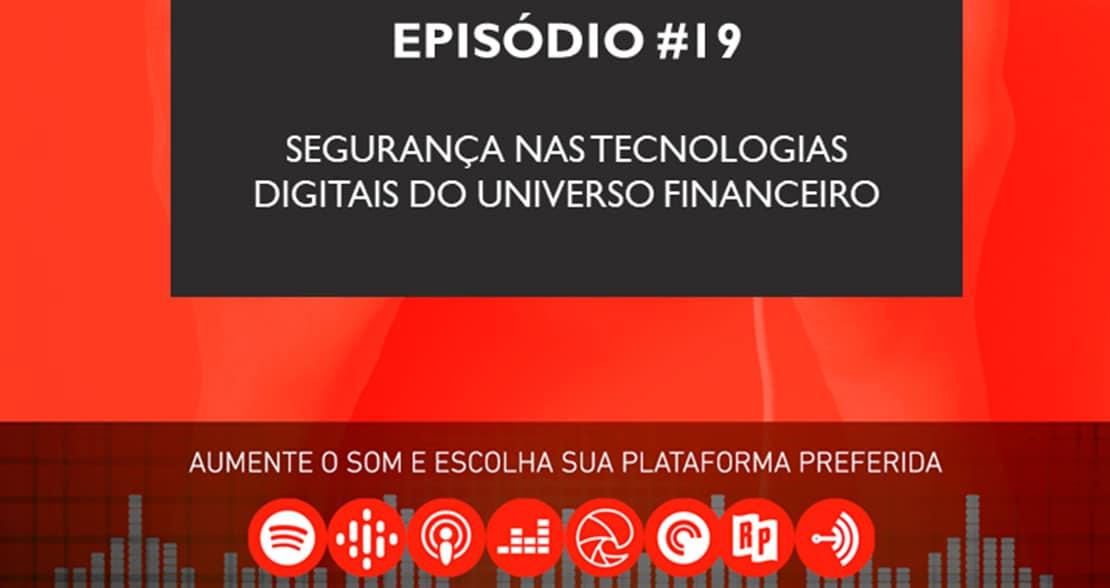 Podcast   Segurança nas tecnologias digitais do universo financeiro