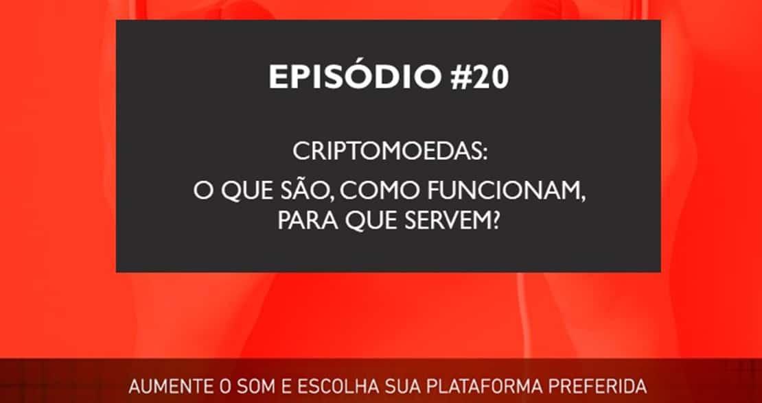 Podcast   Criptomoedas: o dinheiro da internet