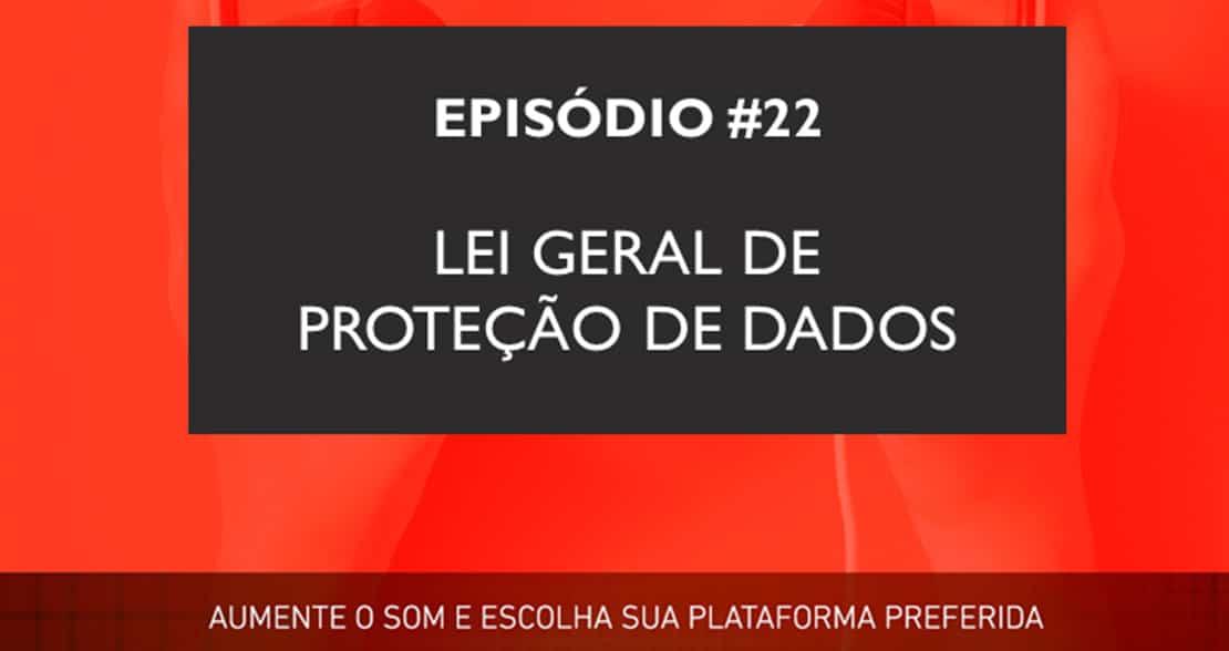 Podcast   Lei Geral de Proteção de Dados