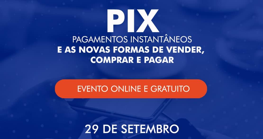 Payment View 2020 discute os impactos do Pix no mercado financeiro e na sociedade