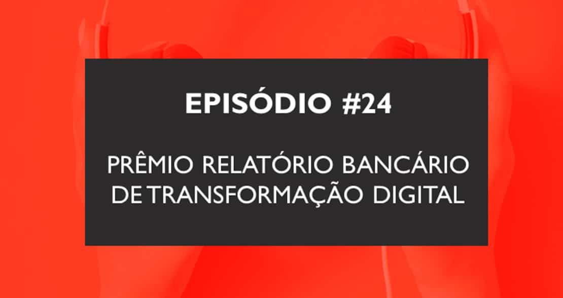 Podcast   Prêmio Relatório Bancário