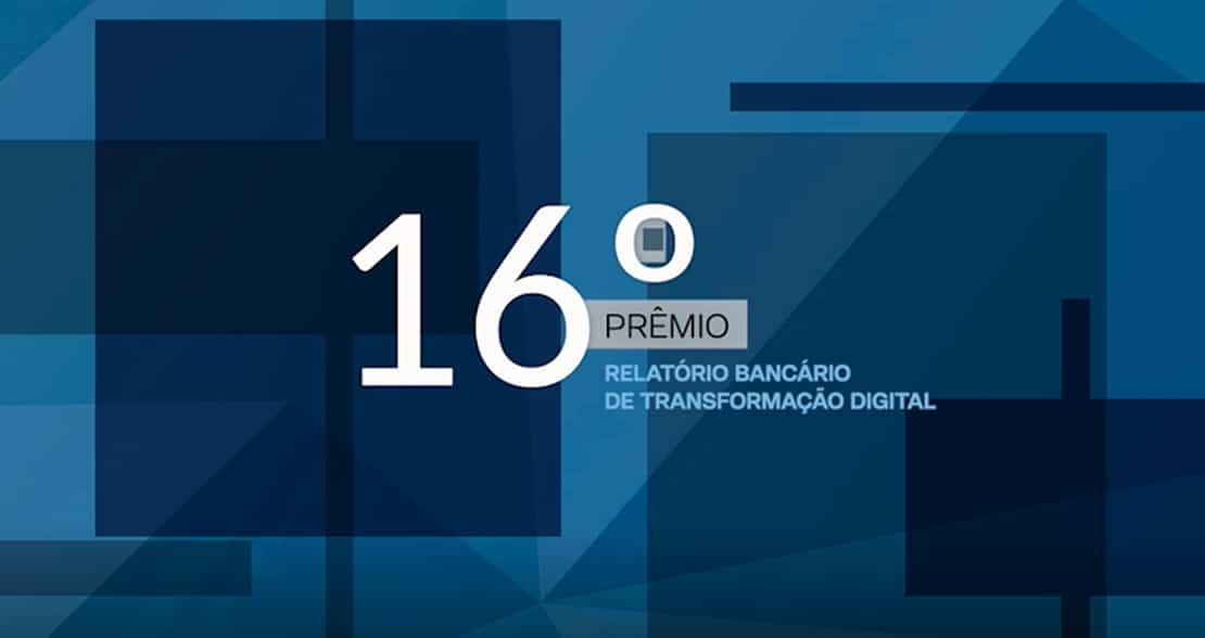 Novidades marcam a Cerimônia do 16º Prêmio do Relatório Bancário de Transformação Digital