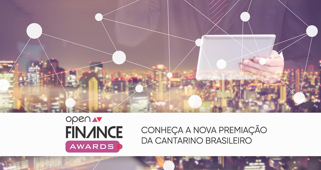 Open Finance Awards: conheça o mais novo prêmio da Cantarino Brasileiro