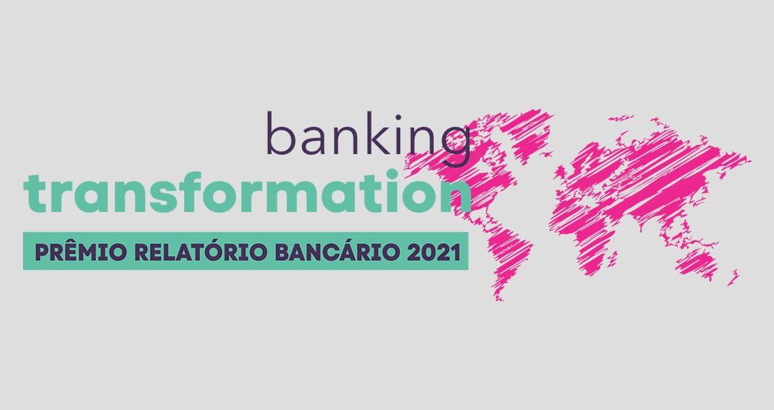 ESG terá destaque no BANKING TRANSFORMATION – Prêmio Relatório Bancário 2021